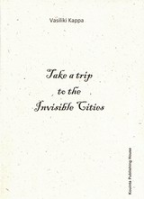 Cover of Take a Trip to the Invisible Cities